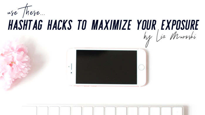 Hashtag Hacks that Maximize Exposure on Instagram