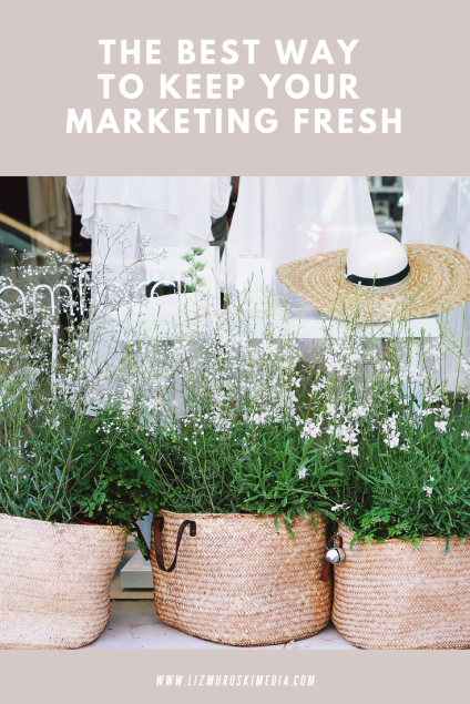 The best way to keep your marketing fresh - simple tips and tricks!